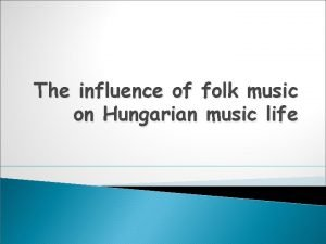The influence of folk music on Hungarian music