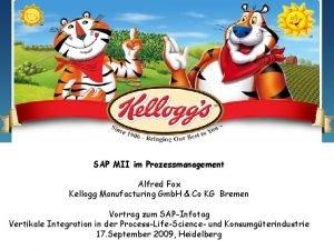 SAP MII im Prozessmanagement Alfred Fox Kellogg Manufacturing