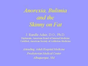 Anorexia Bulimia and the Skinny on Fat J