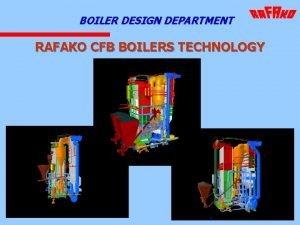 BOILER DESIGN DEPARTMENT RAFAKO CFB BOILERS TECHNOLOGY CFBB