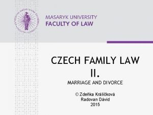 CZECH FAMILY LAW II MARRIAGE AND DIVORCE Zdeka