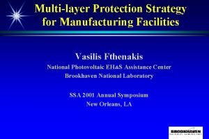 Multilayer Protection Strategy for Manufacturing Facilities Vasilis Fthenakis