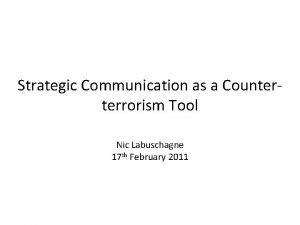 Strategic Communication as a Counterterrorism Tool Nic Labuschagne