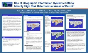 Use of Geographic Information Systems GIS to Identify