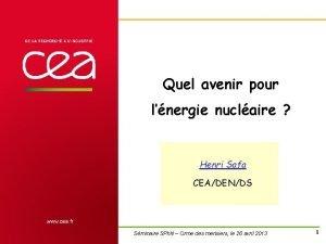 Quel avenir pour lnergie nuclaire Henri Safa CEADENDS