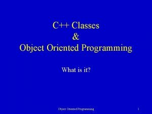C Classes Object Oriented Programming What is it