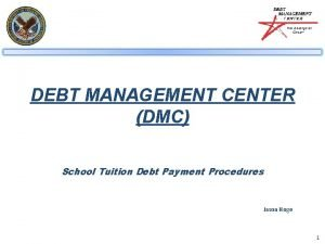 DEBT MANAGEMENT CENTER DMC School Tuition Debt Payment