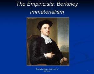 The Empiricists Berkeley Immaterialism Soazig Le Bihan University