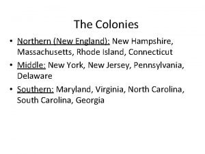 The Colonies Northern New England New Hampshire Massachusetts