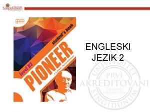 ENGLESKI JEZIK 2 Engleski jezik 2 Udzbenik Pioneer