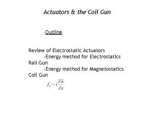 Actuators the Coil Gun Outline Review of Electrostatic