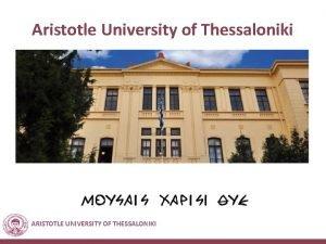 Aristotle University of Thessaloniki ARISTOTLE UNIVERSITY OF THESSALONIKI