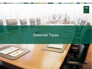 Deferred Taxes Speaker David La Rosa CPA CGMA