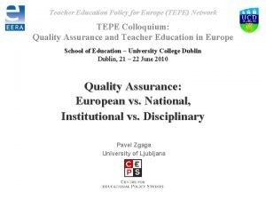 Teacher Education Policy for Europe TEPE Network TEPE