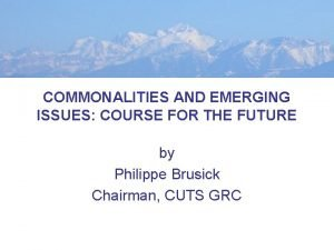 COMMONALITIES AND EMERGING ISSUES COURSE FOR THE FUTURE