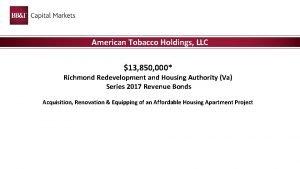 American Tobacco Holdings LLC 13 850 000 Richmond