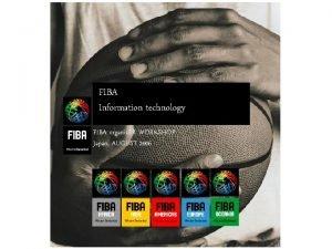 FIBA Information technology FIBA organiz ER WORKSHOP Japan