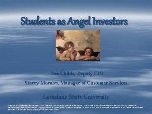 Students as Angel Investors Dee Childs Deputy CIO