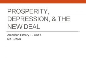 PROSPERITY DEPRESSION THE NEW DEAL American History II