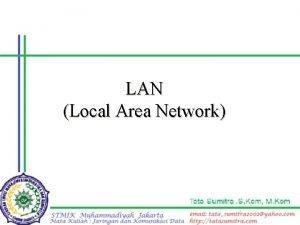 LAN Local Area Network LAN Karakteristik Jaringan LAN