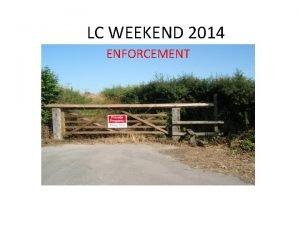 LC WEEKEND 2014 ENFORCEMENT ENFORCEMENT HA 1980 Section