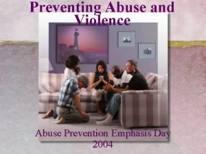 Preventing Abuse and Violence Abuse Prevention Emphasis Day