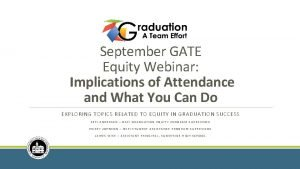 September GATE Equity Webinar Implications of Attendance and