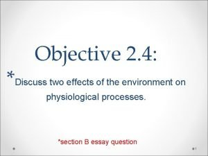 Objective 2 4 Discuss two effects of the