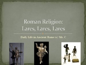 Roman Religion Lares Lares Daily Life in Ancient