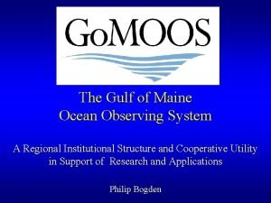 The Gulf of Maine Ocean Observing System A