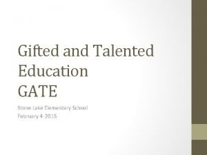 Gifted and Talented Education GATE Stone Lake Elementary