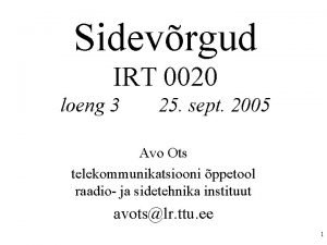 Sidevrgud IRT 0020 loeng 3 25 sept 2005