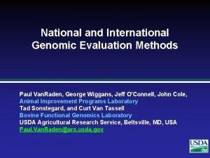 National and International Genomic Evaluation Methods Paul Van