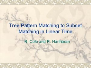 Tree Pattern Matching to Subset Matching in Linear