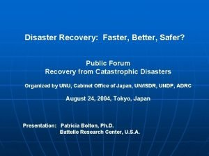 Disaster Recovery Faster Better Safer Public Forum Recovery