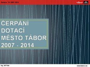 Dotace TA 2007 2014 ERPN DOTAC MSTO TBOR
