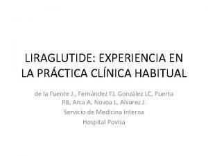 LIRAGLUTIDE EXPERIENCIA EN LA PRCTICA CLNICA HABITUAL de