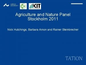 AARHUS UNIVERSITY Agriculture and Nature Panel Stockholm 2011
