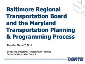 Baltimore Regional Transportation Board and the Maryland Transportation