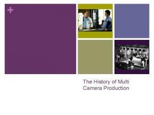 The History of Multi Camera Production Single Camera