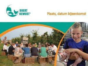 Plaats datum bijeenkomst De uitdaging Boeren en tuinders