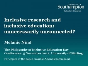 Inclusive research and inclusive education unnecessarily unconnected Melanie