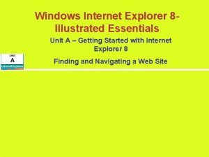 Windows Internet Explorer 8 Illustrated Essentials Unit A