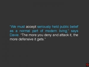 We must accept seriously held public belief as