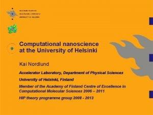 Computational nanoscience at the University of Helsinki Kai