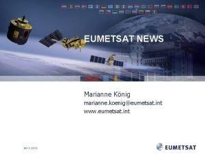 EUMETSAT NEWS Marianne Knig marianne koenigeumetsat int www