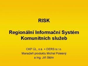 RISK Regionln Informan Systm Komunitnch slueb CKP L