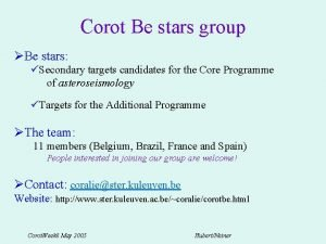 Corot Be stars group Be stars Secondary targets