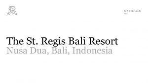 The St Regis Bali Resort Nusa Dua Bali