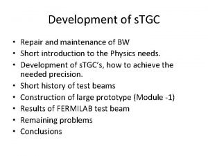 Development of s TGC Repair and maintenance of